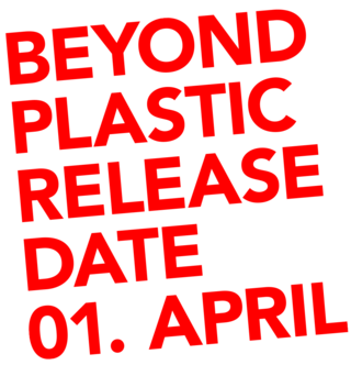 Beyond Plastic Release Date 01. April 2014